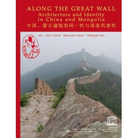 Along the Great Wall: Architecture and Identity in China and Mongolia