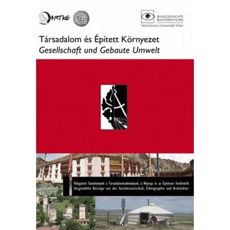 Gesellschaft und Gebaute Umwelt: Ausgewählte Beiträge aus der Sozialwissenschaft, Ethnographie und Architektur