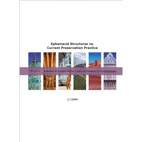 2009_02 Ephemeral Structures vs. Current Preservation Practice