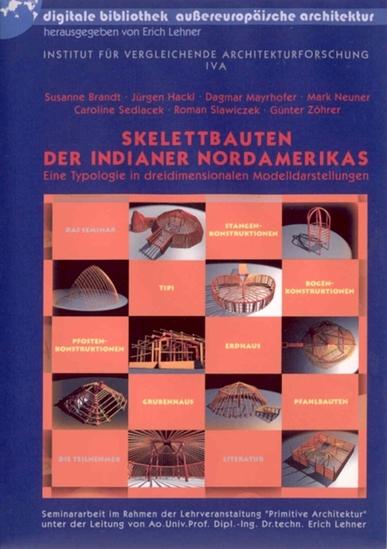 Skelettbauten der Indianer Nordamerikas