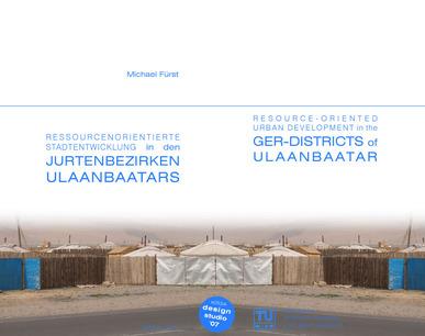 Ressourcenorientierte Stadtentwicklung in den Jurtenbezirken Ulaanbaatars