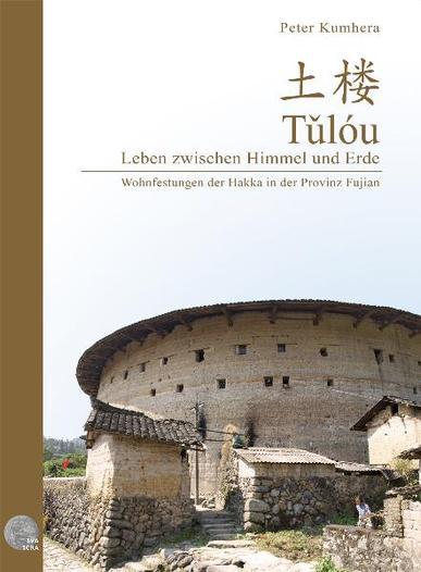 Tulou – Leben zwischen Himmel und Erde