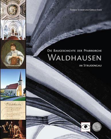 Die Baugeschichte der Pfarrkirche Waldhausen im Strudengau